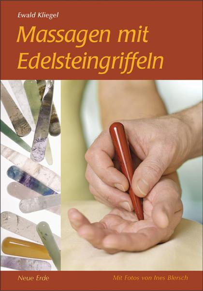 Massagen mit Edelsteingriffeln von Ewald Kliegel